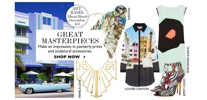 GREAT MASTERPIECES...Make an impression in painterly prints and sculptural accessories. SHOP NOW