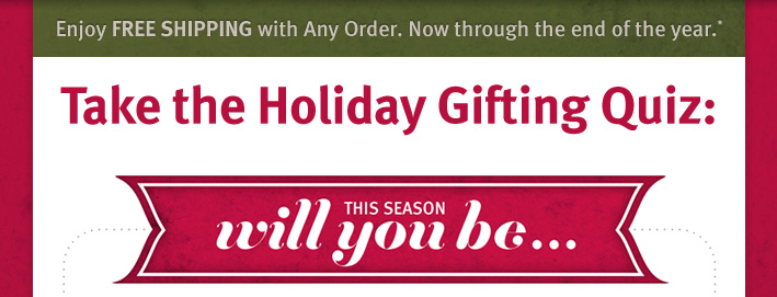 Take the Holiday Gifting Quiz:  this season wil you be