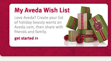 my aveda wish list. get  started