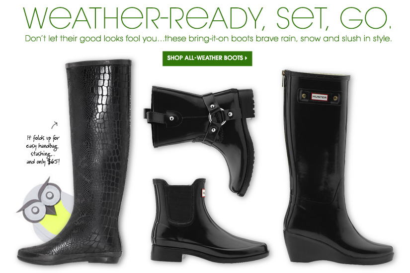 WEATHER-READY, SET, GO. SHOP ALL-WEATHER BOOTS