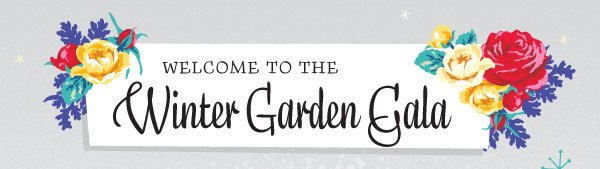 Welcome to the Winter Garden Gala