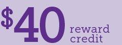 $40 Reward Credit