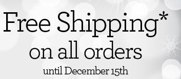 Free Shipping* on all orders until December 15th