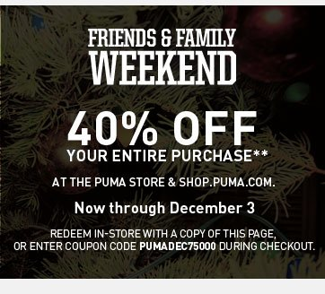 FRIENDS & FAMILY WEEKEND 40% OFF YOUR ENTIRE PURCHASE**