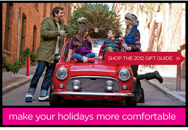 make your holidays more comfortable - shop the 2012 gift guide
