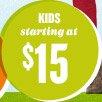 KIDS starting at $15