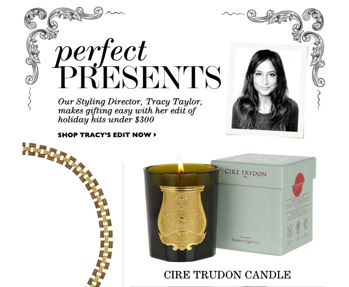 PERFECT PRESENTS...Our Styling Director, Tracy Taylor, makes gifting easy with her edit of holiday hits under $300 – SHOP TRACY'S EDIT NOW