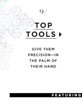 Top Tools. Give them precision-in the palm of their hand.