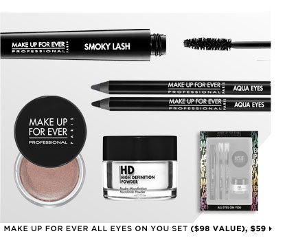 Featuring MAKE UP FOR EVER All Eyes On You Set ($98 Value), $59