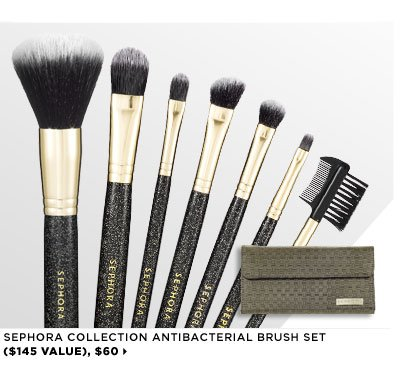 Featuring SEPHORA COLLECTION Antibacterial Brush Set ($145 Value), $60