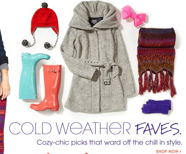 COLD WEATHER FAVES. SHOP NOW