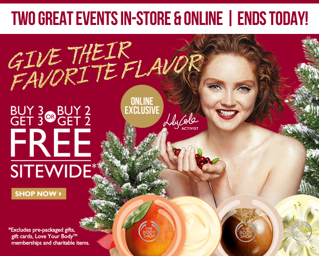 Two Great Events In-Store and Online | Ends Today! -- Online Exclusive -- GIVE THEIR FAVORITE FLAVOR -- Buy 3 Get 3 or Buy 2 Get 2 FREE Sitewide*