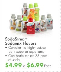 SodaStream Sodamix Flavors - Contains no high-fructose corn syrup or aspartame - One bottle makes 33 cans of soda $4.99 to $6.99 Each