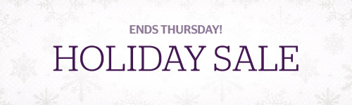 Holiday Sale Ends Thursday