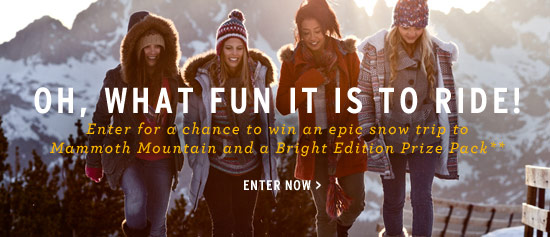 Oh, What Fun it is to Ride! Enter for a chance to win an epic snow trip to Mammoth Mountain and a Bright Edition Prize Pack** Enter Now