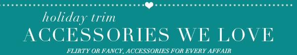Accessories We Love
