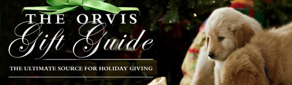 The Orvis Gift Guide - The ultimate source for holiday giving.