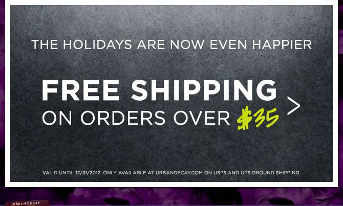 The Holidays Are Now Even Happier.  Free Shipping On Orders Over $35 >