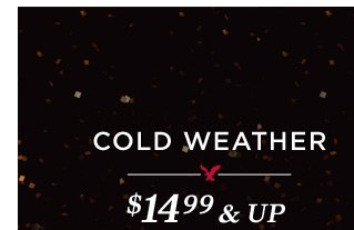 Cold Weather $14.99 & Up