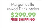 Margaritaville Mixed Drink Maker $299.99 FREE SHIPPING