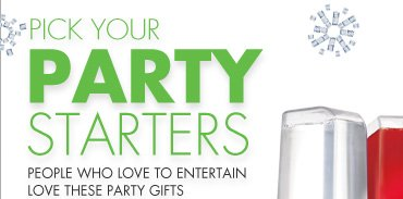 PICK YOUR PARTY STARTERS PEOPLE WHO LOVE TO ENTERTAIN LOVE THESE PARTY GIFTS