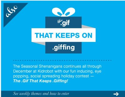 Also the .gif that keeps on .giffing.  The Seasonal Shenanigans continuess all through December at Kidrobot with our fun inducing, eye poppoing, social spreading holiday contest - The.Gif That Keeps .Giffing!  See weekly themes and how to enter