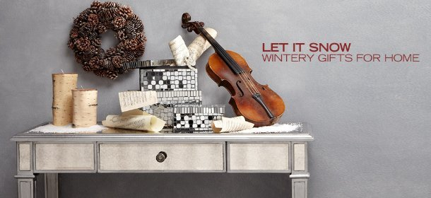 LET IT SNOW: WINTERY GIFTS FOR HOME, Event Ends December 6, 9:00 AM PT >