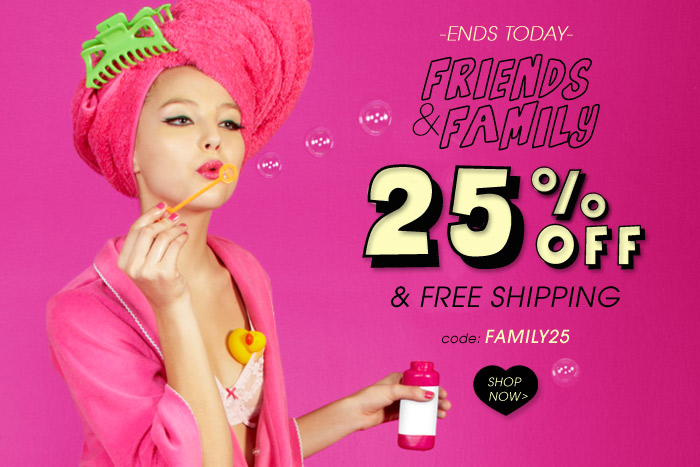 Friends & Family - LAST DAY! Get 25% Off plus Free Shipping!