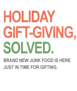 Holiday Gift-Giving, Solved. Brand new Junk Food is here!