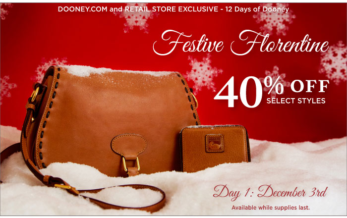 12 Days of Dooney - Day 1, December 3rd. Festive Florentine 40% off select styles