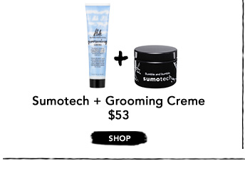 Sumotech + Grooming Creme $53 ›SHOP