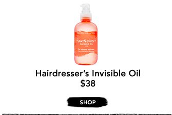 Hairdresser's Invisible Oil $38 ›SHOP