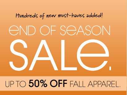 END OF SEASON SALE. UP TO 50% OFF FALL APPAREL.