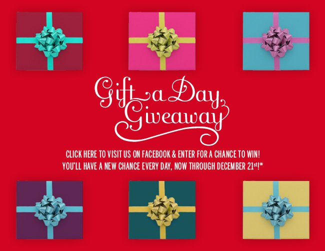 Gift a Day Giveaway. Click here to visit us on facebook & enter for a chance to win! You'll have a new chance every day, now through December 21st!*