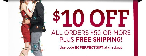 $10 off orders $50 or more with code ECPERFECTGIFT