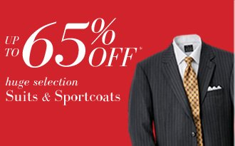 UP TO 65% OFF* Suits & Sportcoats