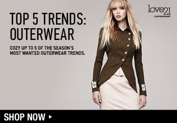 LOVE21: Top 5 Trends - Outerwear - Shop Now