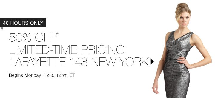 50% Off* Lafayette 148 New York…Shop Now