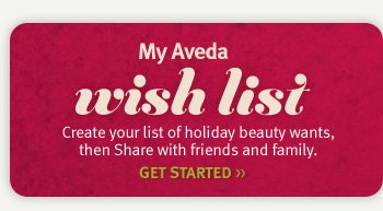 my aveda wish list. get  started.