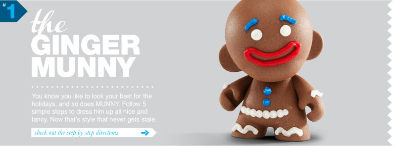 #1 The Ginger MUNNY.  You know you like to look your best for the holidays, and so does MUNNY.  Follow 5 simple steps to dress him up all nice and fancy.  Now that's style than never gets stale.  Check out the step by step directions.
