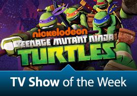 TV Show of the Week: Teenage Mutant Ninja Turtles