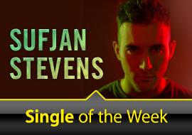 Single of the Week: Sufjan Stevens