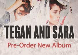 Tegan and Sara - Pre-Order New Album