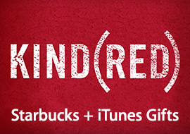 KIND(RED) - Starbucks + iTunes Gifts