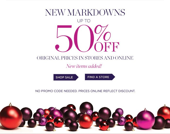 New Markdowns up to 50% off original prices in stores and online. New items added! Shop Sale or Find a Store. No promo code needed. Prices online reflect discount.