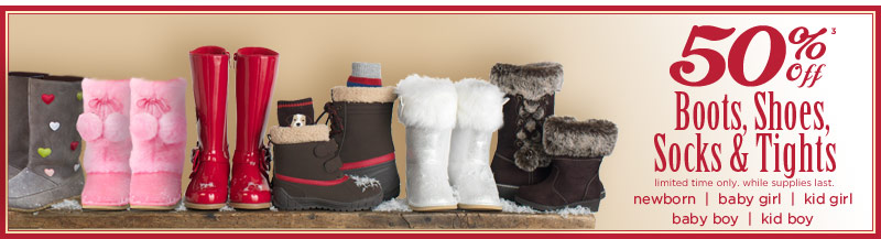50% Off(3) Boots, shoes, socks & tights. Limited time only. While supplies last.
