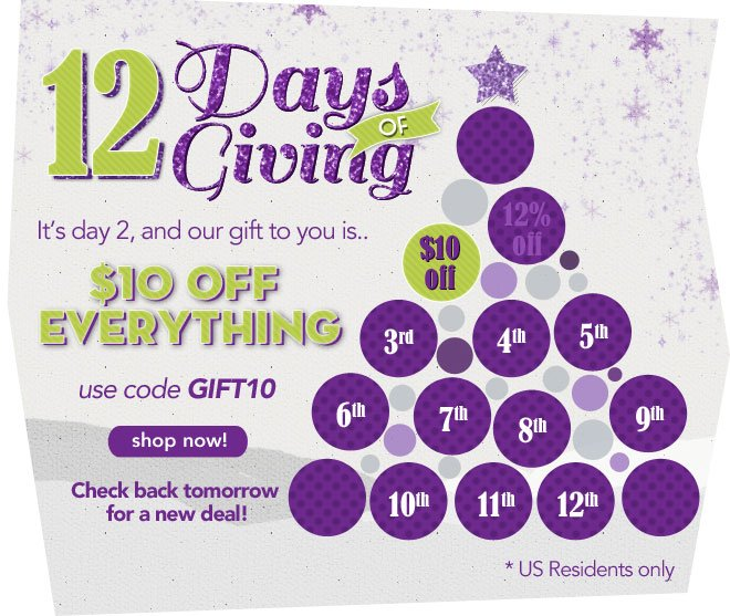 Get $10 off For Day 2 of the 12 Days of Giving!