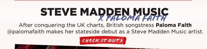 After conquering the UK charts, British songstress Paloma Faith@palomafaith makes her stateside debut as a Steve Madden Music artist.