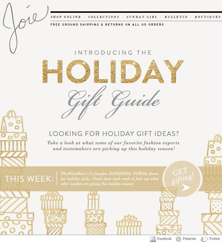 INTRODUCING THE HOLIDAY Gift Guide LOOKING FOR HOLIDAY GIFT IDEAS? Take a look at what some of our favorite fashion experts and tastemakers are picking up this holiday season! THIS WEEK: WhoWhatWear's Co-founder, KATHERINE POWER, shares her holiday picks. Check back each week to find out what other insiders are giving this holiday season!