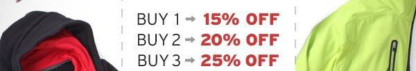 Buy 1, get 15% OFF, Buy 2, get 20% OFF, Buy 3, get 25% OFF,